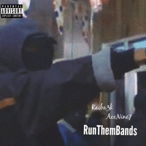 AceNine7 x Kaiba3k - RunThemBands (Prod. YUNG GLIZZY!)