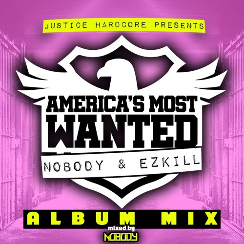 Nobody & EzKiLL - America's Most Wanted  **ALBUM MIX**  (mixed by Nobody)  ⚠️ALBUM OUT NOW⚠️
