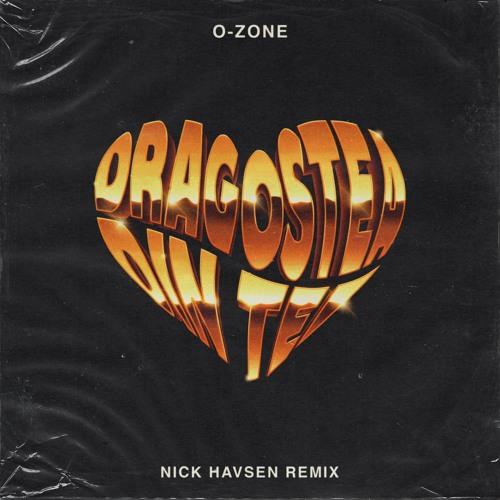 O-Zone - Dragostea Din Tei (Nick Havsen Remix)