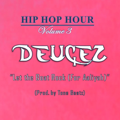DeuceZ - Let The Boat Rock (For Aaliyah) (Produced by Tone Beatz)