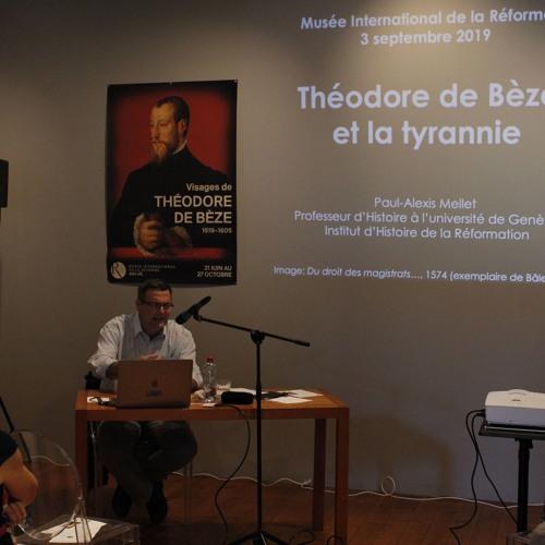 Rencontre avec Paul-Alexis Mellet le 3 septembre 2019 - Théodore de Bèze et la tyrannie