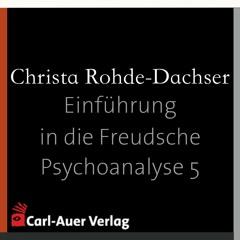 Christa Rohde-Dachser - Einführung in die Freudsche Psychoanalyse 5