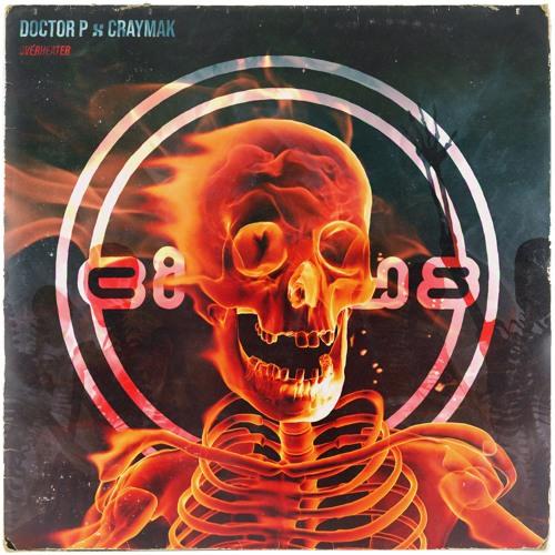 Doctor P x CRaymak - Overheater