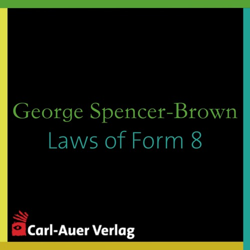 George Spencer-Brown - Laws of Form 8