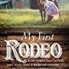 DOWNLOAD My First Rodeo How Three Daughters  One Wife  and a Herd of Others Are Making Me a Better D