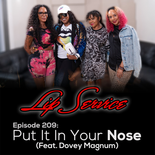 Episode 210: Put It In Your Nose (Feat. Dovey Magnum)
