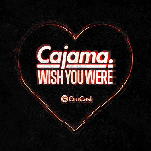 Cajama - Wish You Were