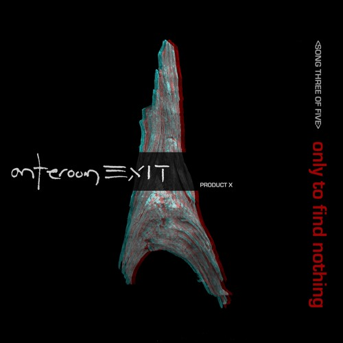 anteroom EXIT - only to find nothing
