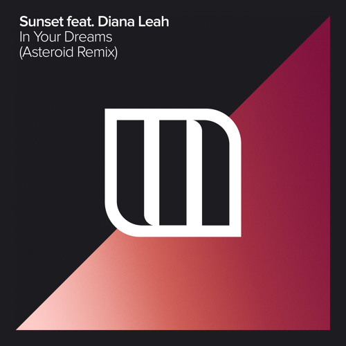 Sunset feat. Diana Leah - In Your Dreams (Asteroid Remix)