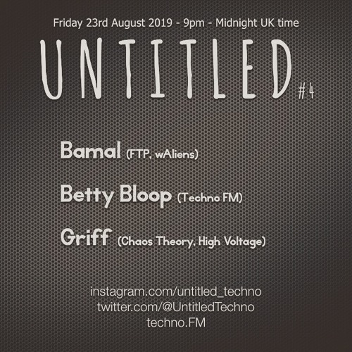 Untitled Techno *Live* with Betty Bloop, Bamal & Griff August 2019