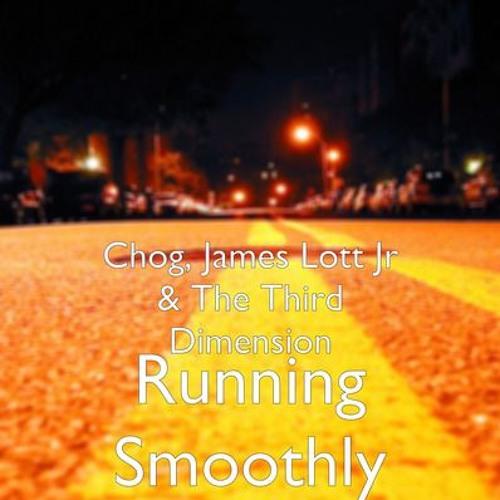 Running Smoothly -Chog, James Lott Jr &The Third Dimension