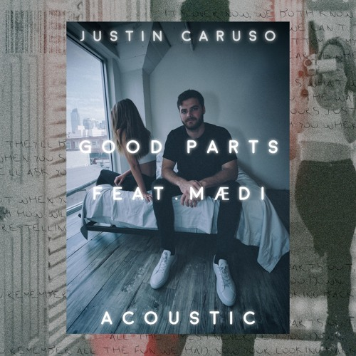 Justin Caruso - Good Parts feat. Mædi (Acoustic Version)