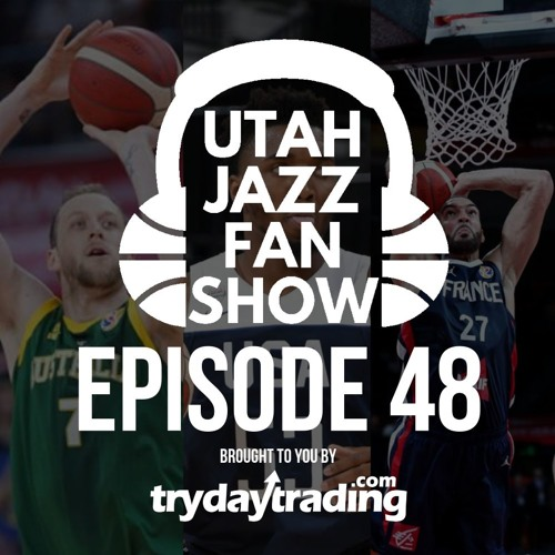 Ep 48 | 2019 FIBA World Cup first round recap & Joe Ingles' perfect fit with Utah Jazz organization