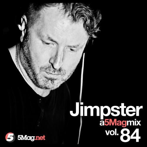 Jimpster - A 5 Mag Mix 84