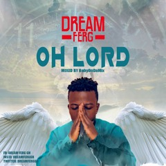 Dream Ferg(OH LORD)Mixed By Babyondamix