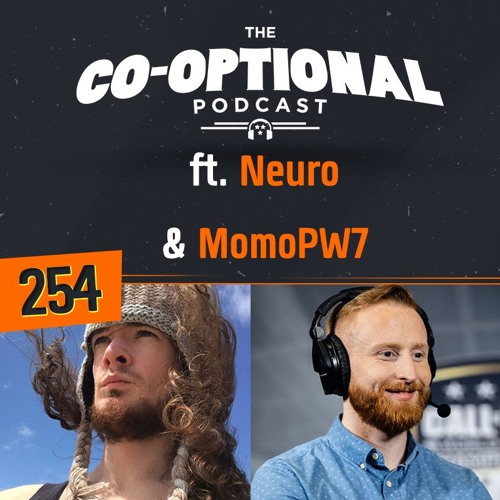 The Co-Optional Podcast Ep. 254 ft. Neuro & MomoPW7