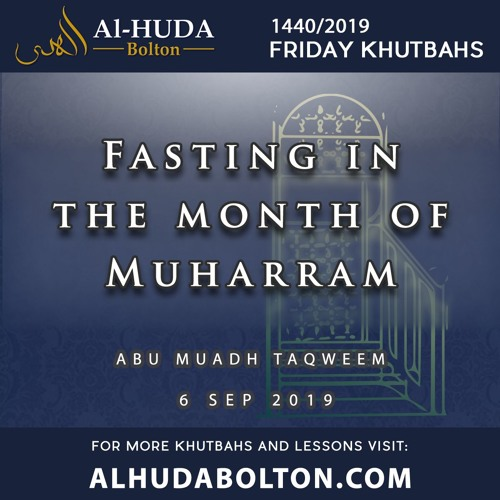 Khutbah: Fasting In The Month Of Muharram