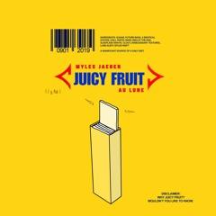 JUICY FRUIT (WITH AU LUNE)