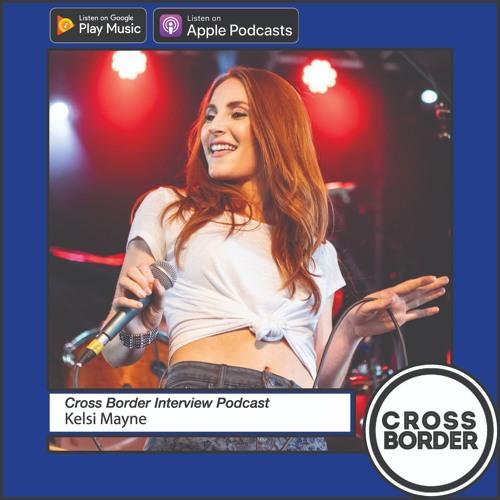 Cross Border Interviews Country Music Week Ep  6 - Kelsi