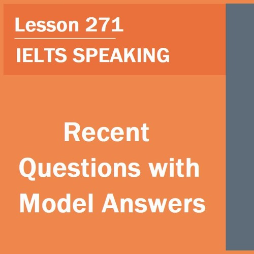 IELTS Speaking: Recent Questions with Model Answers