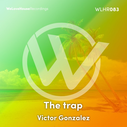 Victor Gonzalez - The Trap EP