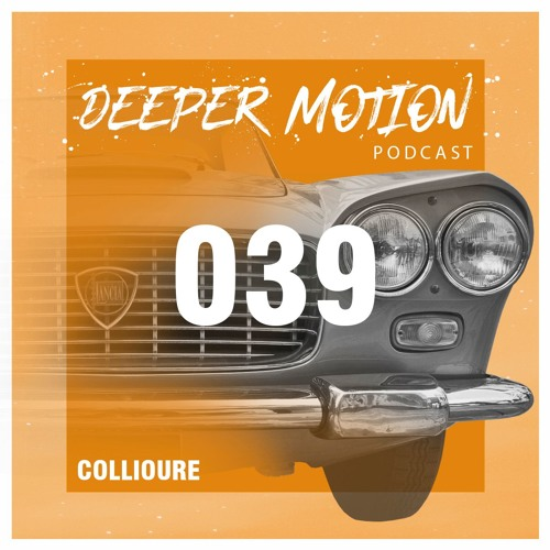Deeper Motion Podcast #039 Collioure
