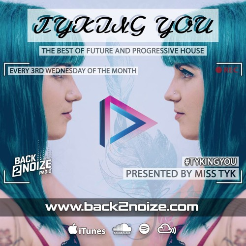 """Miss Tyk - """"Tyking You"""" Broadcasted on Back2Noize Radio"""