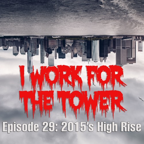 Ep. 29 I Work for the Tower: High Rise