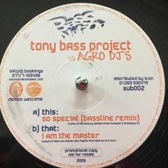 Tony Bass Project vs. Agro DJ's - I am the Master