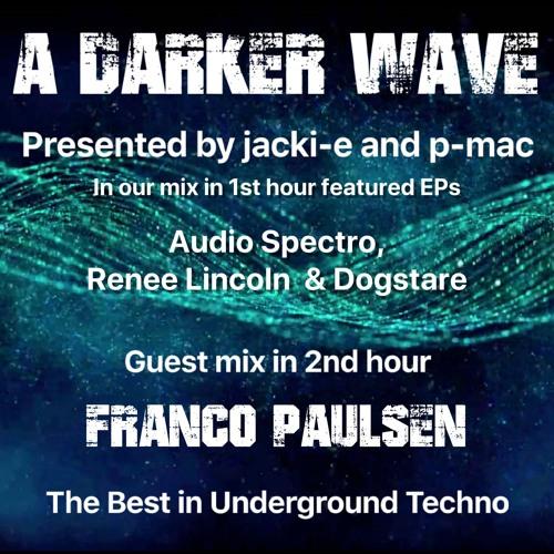 #238 A Darker Wave 07-09-2019 guest 2nd hr Franco Paulsen, feat EP 1st hr Audio Spectro.