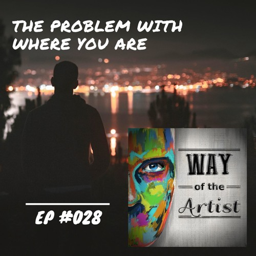 """WOTA #028 - """"The Problem With Where You Are"""""""