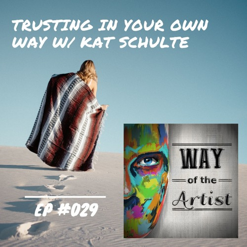 "WOTA #029 - ""Trusting in Your Own Way"" w/ Kat Schulte"