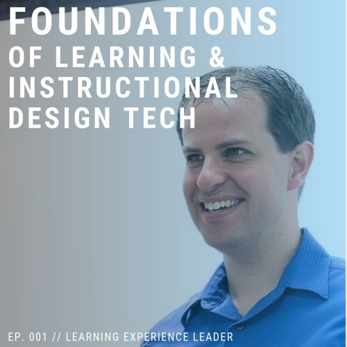 Episode 01 // Foundations of Learning & Instructional Design Technology