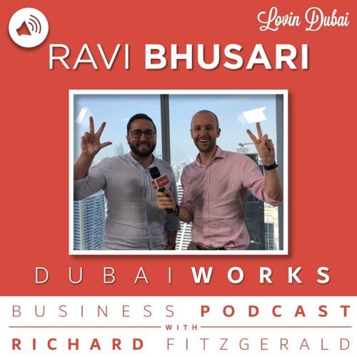 DUBAI WORKS EP 36: Ravi Bhusari, CEO of Duplays and Nook
