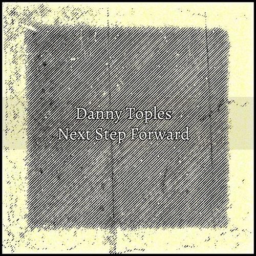 Danny Toples - Next Step Forward (100% 3xosc track)