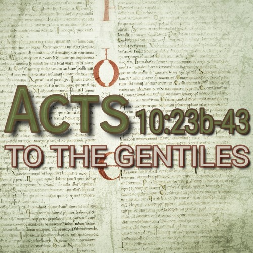 Acts 10:23b-43 (preacher: Keith Cooper)