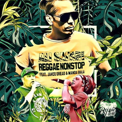 Reggae Nonstop - Ali - Safari Feat. Jahco Dread & Manda Bala