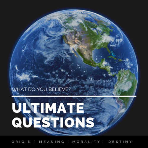 Ultimate Questions: Essential Components of the Christian Worldview