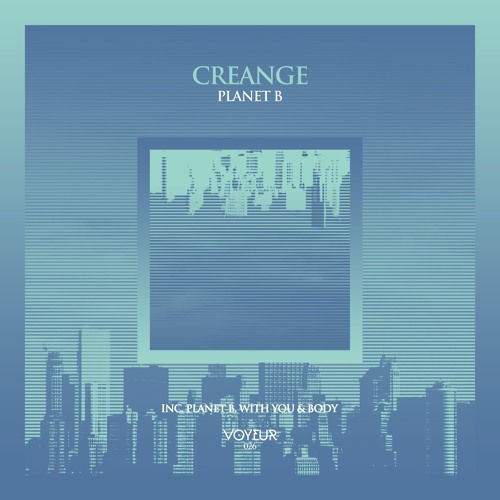 Creange - Planet B (Original Mix) *Preview* [Voyeur Music 026]