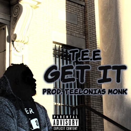 Get It (Prod. Teelonias Monk)