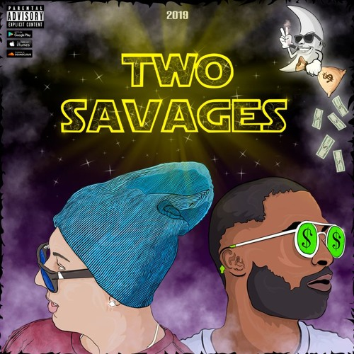 Two Savages (Feat. JuOnTheBeat)