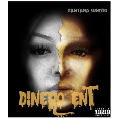 Santana Dinero - Dinero Ent (Prod. wavy Tre)