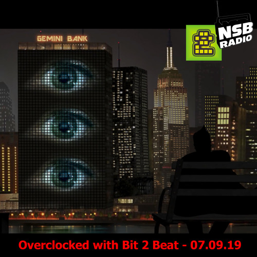 Bit 2 Beat / Overclocked Mix (07/09/2019) NSB Radio