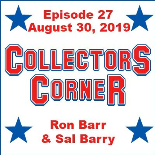 Collectors Corner #27 - 8/30/2019 - Annoying Behavior By Dealers and Collectors