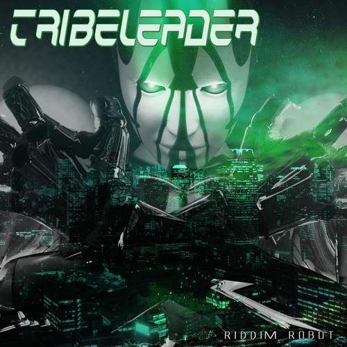 Tribeleader - Riddim Robot [Lurssen]