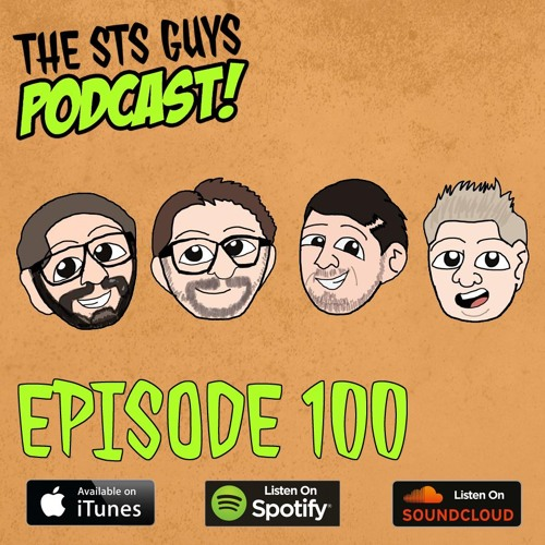 The STS Guys - Episode 100: #STS100