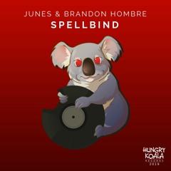 HKR: Spellbind - JUNES & Brandon Hombre (Original Mix)