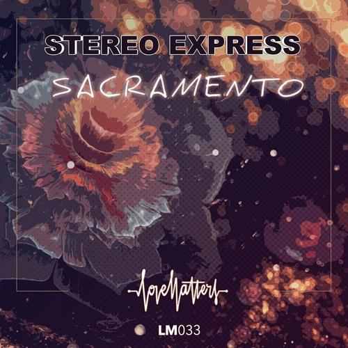 Stereo Express - Sacramento (Original Mix) !! OUT NOW !!