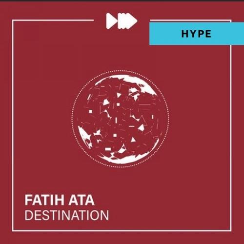 NM009: Fatih Ata - Destination (Original Mix) Song