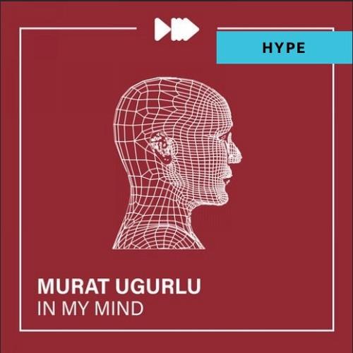 NM010 Murat Ugurlu - In My Mind (Original Mix) Song